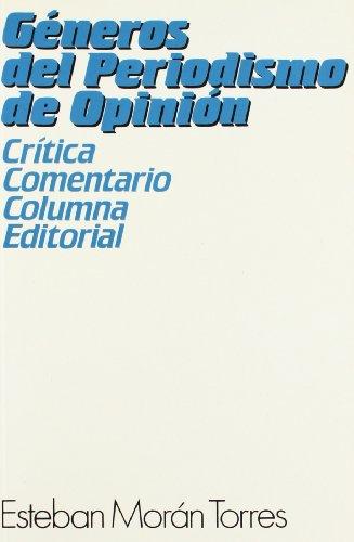 Géneros del periodismo de opinión: crítica, comentario, columna, editorial (Ciencias de la información. Manuales)
