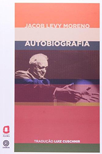 Jacob Levy Moreno. Autobiografia (Em Portuguese do Brasil)