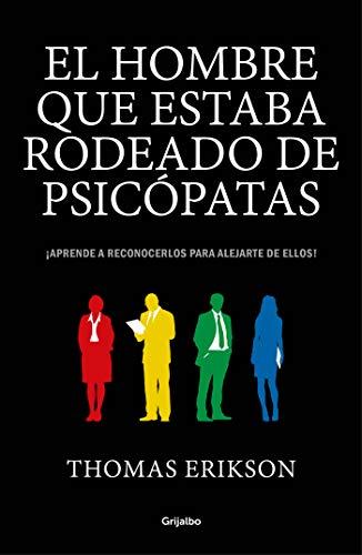 El hombre que estaba rodeado de psicópatas: ¡Aprende a reconocerlos para alejarte de ellos! (Ocio y entretenimiento)