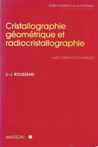 Cristallographie géométrique et radiocristallographie