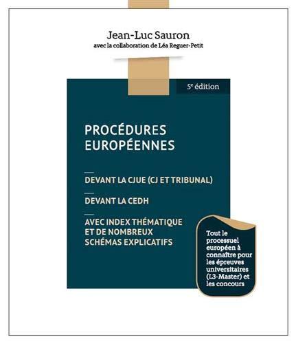 Procédures européennes devant la CJUE (CJ et tribunal), devant la CEDH, avec index thématique et de nombreux schémas explicatifs : Tout le processuel ... universitaires (L3-Master) et les concours