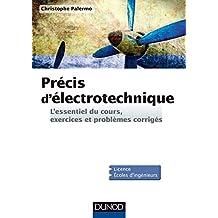 Précis d'Electrotechnique - L'essentiel du cours, exercices et problèmes corrigés