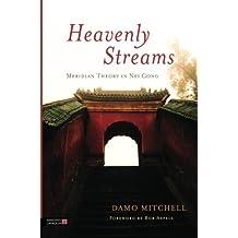 Heavenly Streams - Meridian Theory in Nei Gong (Daoist Nei Gong)