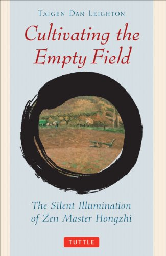 Cultivating the Empty Fields: The Silent Illumination of Zen Master Hongzhi (Tuttle Library of Enlightenment) -