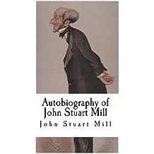 Autobiography of John Stuart Mill: John Stuart Mill