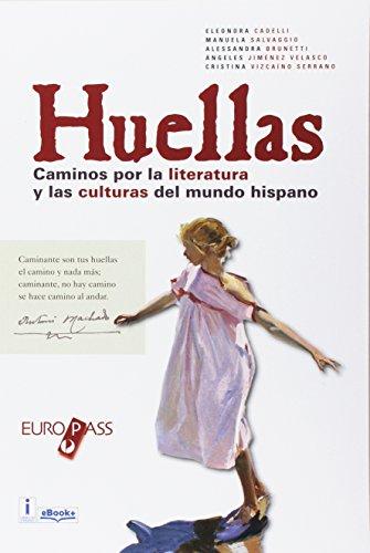 Huellas. Caminos por la literatura y las culturas del mundo hispano. Per le Scuole superiori. Con e-book. Con espansione online
