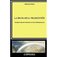 La selva de la traducción : teorías traductológicas contemporáneas (Lingüística)