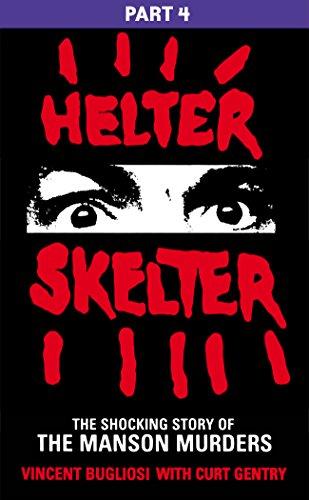 Helter Skelter: Part Four of the Shocking Manson Murders por Vincent Bugliosi