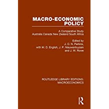 Macro-Economic Policy: A Comparative Study Australia, Canada, New Zealand and South Africa (Routledge Library Editions: Macroeconomics)