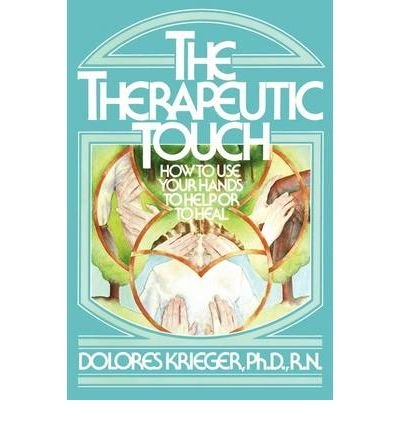 [ [ [ Therapeutic Touch [ THERAPEUTIC TOUCH ] By Krieger, Dolores ( Author )May-01-1979 Paperback