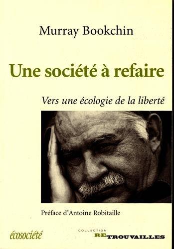 Une société à refaire - Vers une écologie de la liberté par Murray BOOKCHIN