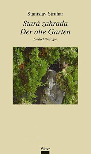 Stará zahrada / Der alte Garten: Gedichttrilogie -