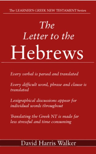 The Letter To The Hebrews The Learner S Greek New Testament Book 6