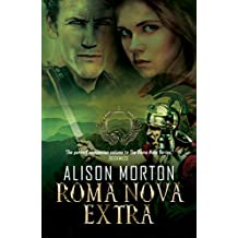 ROMA NOVA EXTRA: A Collection of Short Stories (Roma Nova Thriller Series Book 8)
