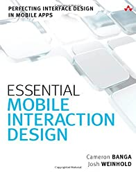 Essential Mobile Interaction Design: Perfecting Interface Design in Mobile Apps (Usability) by Cameron Banga (2014-04-06)