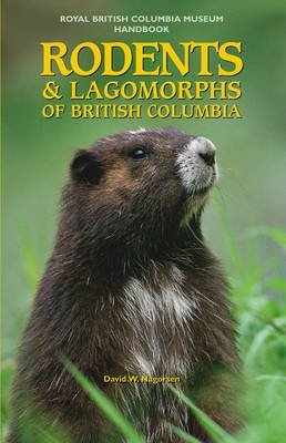 [(Rodents and Lagomorphs of British Columbia)] [By (author) David W. Nagorsen] published on (June, 2005)