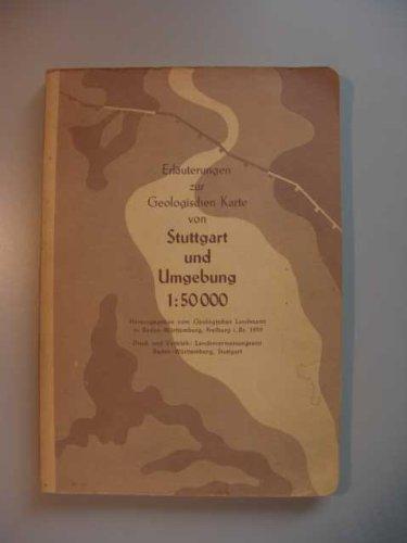 Erläuterungen zur geologischen Karte von Stuttgart und Umgebung 1:50 000. Mit 35 Abb., 5 Tafeln und 1 Schichtlagerungskarte :