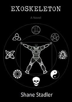 EXOSKELETON - A Novel by [Stadler, Shane]