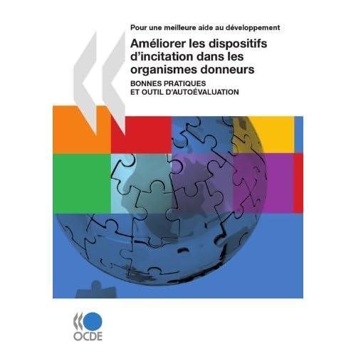 Améliorer les dispositifs d'incitation dans les organismes donneurs (Première édition): Bonnes pratiques et outil d'auto-évaluation (Economie)