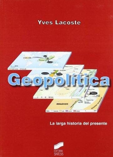 Geopolítica: la larga historia del presente (Atlas históricos)
