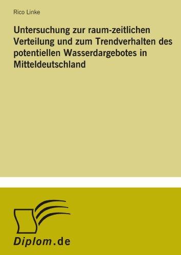Untersuchung zur raum-zeitlichen Verteilung und zum Trendverhalten des potentiellen Wasserdargebotes in Mitteldeutschland