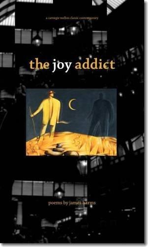 The Joy Addict (Carnegie Mellon Classic Contem)