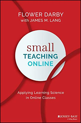 Small Teaching Online: Applying Learning Science in Online Classes