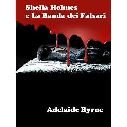 Sheila Holmes E La Banda Dei Falsari (I Gialli Pulp Magazine)