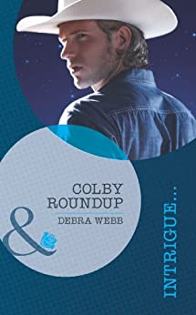 Colby Roundup (Mills & Boon Intrigue) (Colby, TX, Book 3) (Colby Agency 50) by [Webb, Debra]