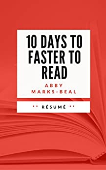 10 DAYS TO FASTER READING: Résumé en Français