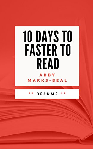 10 DAYS TO FASTER READING: Résumé en Français