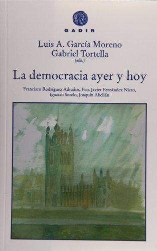 La democracia de ayer y de hoy (Gadir Ensayo y Biografía) por Luis A. García Moreno