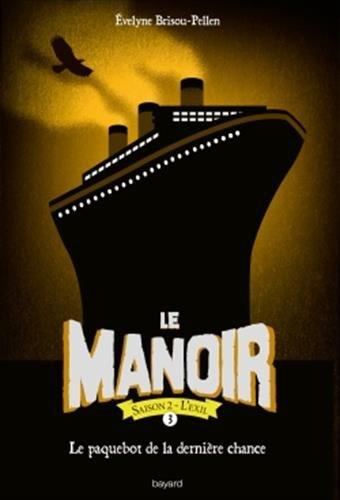 Le Manoir saison 2 - L'exil (3) : Le manoir saison 2 : Le paquebot de la dernière chance