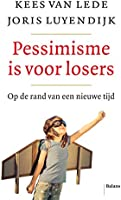 Pessimisme is voor losers