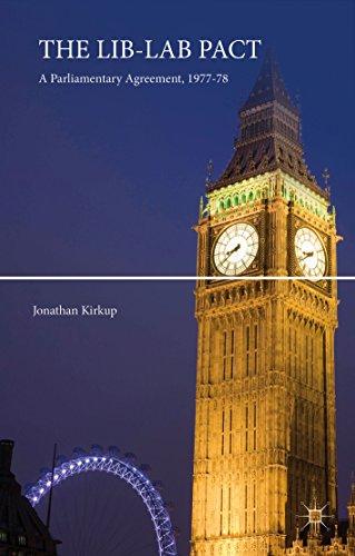 The Lib-Lab Pact: A Parliamentary Agreement, 1977-78 (English Edition) por Jonathan Kirkup
