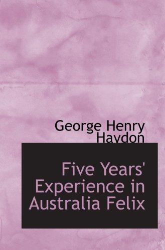 Five Years' Experience in Australia Felix