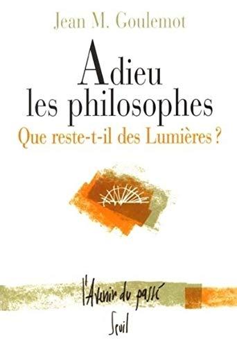 Adieu les philosophes : Que reste-t-il des lumières ? par Jean M. Goulemot