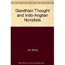Gandhian Thought and Indo-Anglian Novelists