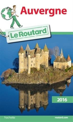 Guide du Routard Auvergne 2016 (Le Routard)