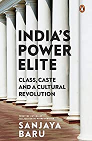 India's Power Elite: Class, Caste and Cultural Revolu