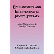 Enchantment and Intervention in Family Therapy: Using Metaphors in Family Therapy by Stephen R Lankton & Carol Hicks Lankton (2008-01-31)