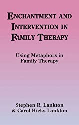 Enchantment and Intervention in Family Therapy by Carol Hicks Lankton (2008-01-01)