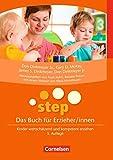 STEP - Das Buch für Erzieher/innen (5. Auflage): Kinder wertschätzend und kompetent erziehen