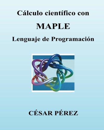 Calculo cientifico con MAPLE. Lenguaje de Programacion