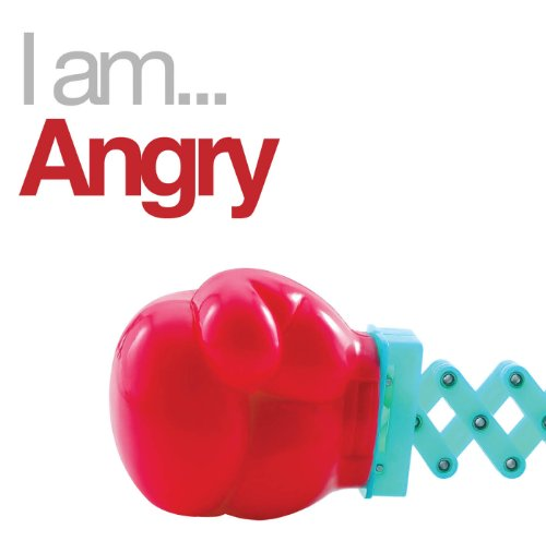 I Am Angry [Explicit]