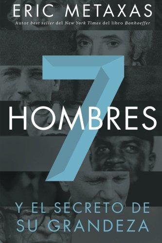 siete-hombres-y-el-secreto-de-su-grandeza-spanish-edition-by-eric-metaxas-2013-12-10