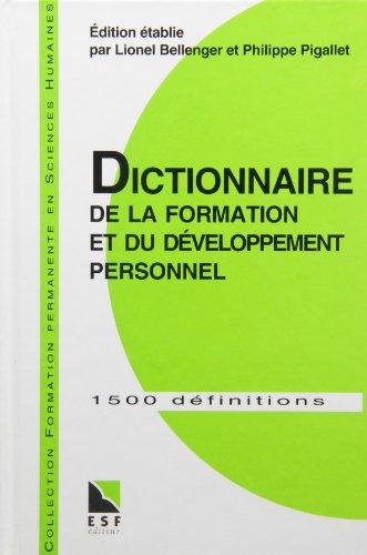 Dictionnaire de la formation et du développement personnel : A l'usage des formateurs et enseignants par Philippe Pigallet