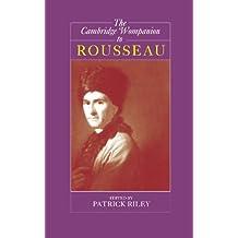 The Cambridge Companion to Rousseau (Cambridge Companions to Philosophy)