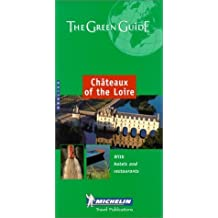 Michelin Green Guide Chateaux of the Loire (Michelin Green Guides) by Michelin Travel Publications (2000-09-01)