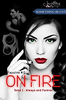 On Fire, tome 1 : Always and forever par [M.G, Faustine]